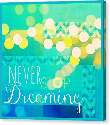 Never Stop Dreaming Canvas Print by Brandi Fitzgerald