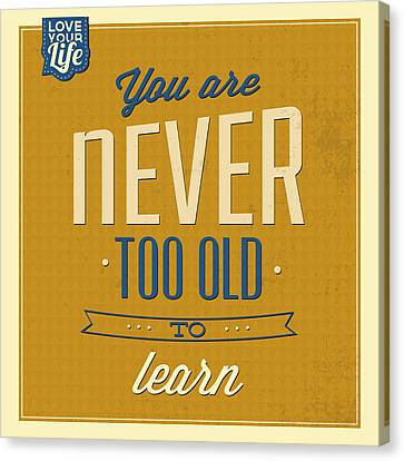 Never Too Old Canvas Print by Naxart Studio