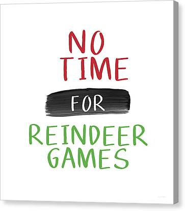 No Time For Reindeer Games- Art By Linda Woods Canvas Print by Linda Woods