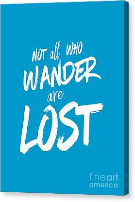 Not All Who Wander Are Lost Tee Canvas Print by Edward Fielding