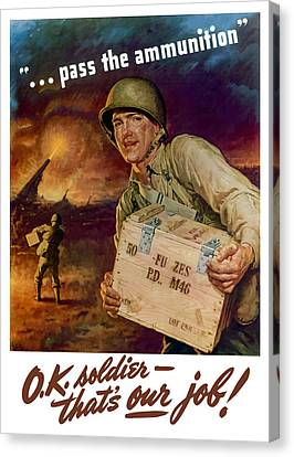 Pass The Ammunition -- Propaganda Poster Canvas Print by War Is Hell Store