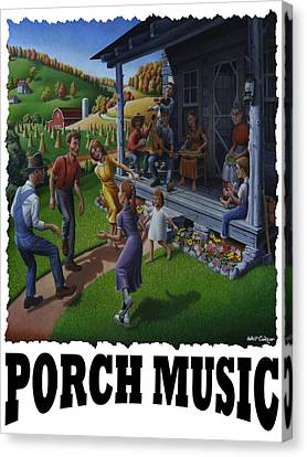 Porch Music - Mountain Music  Canvas Print by Walt Curlee