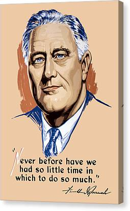 President Franklin Roosevelt And Quote Canvas Print by War Is Hell Store