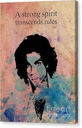 Prince Quote A Strong Spirit Transcends Rules Canvas Print by Pablo Franchi