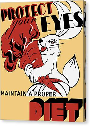 Protect Your Eyes - Maintain A Proper Diet Canvas Print by War Is Hell Store