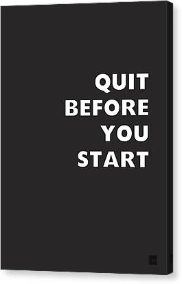 Quit Before You Start- Art By Linda Woods Canvas Print by Linda Woods