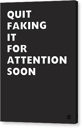 Quit Faking It- Art By Linda Woods Canvas Print by Linda Woods