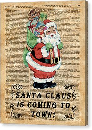 Santa Claus Is Coming To Town Vintage Christmas Decoration  Canvas Print by Jacob Kuch