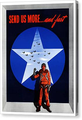 Send Us More And Fast -- Ww2  Canvas Print by War Is Hell Store