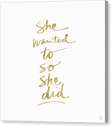 She Wanted To So She Did Gold- Art By Linda Woods Canvas Print by Linda Woods
