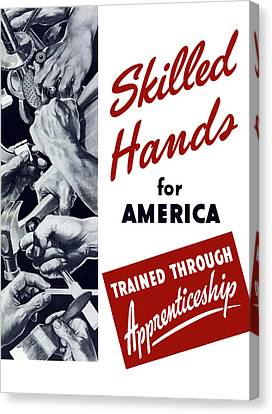 Skilled Hands For America Canvas Print by War Is Hell Store