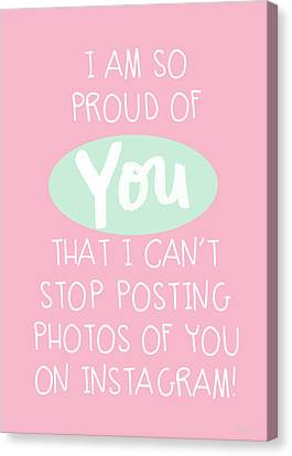 So Proud Of You- Pink Canvas Print by Linda Woods