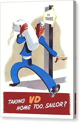 Taking Vd Home Too Sailor Canvas Print by War Is Hell Store