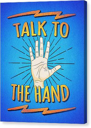 Talk To The Hand Funny Nerd And Geek Humor Statement Canvas Print by Philipp Rietz