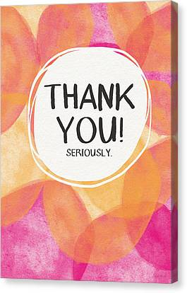 Thank You Seriously- Greeting Card Art By Linda Woods Canvas Print by Linda Woods