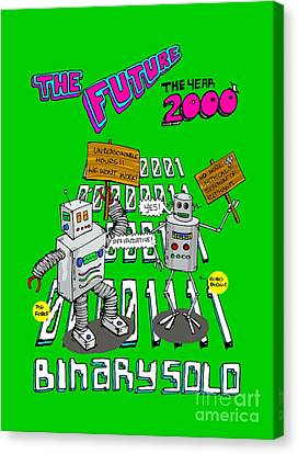 The Flight Of The Conchords  Binary Solo  Robots  The Humans Are Dead Canvas Print by Paul Telling