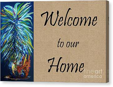 Welcome To Our Home Canvas Print by Eloise Schneider