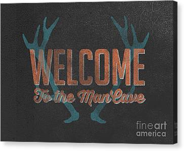 Welcome To The Man Cave Sign Canvas Print by Edward Fielding