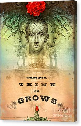 What You Think On Grows Canvas Print by Silas Toball