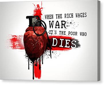 When The Rich Wages War... Canvas Print by Nicklas Gustafsson