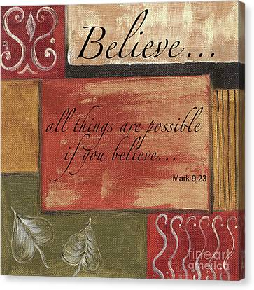 Words To Live By Believe Canvas Print by Debbie DeWitt