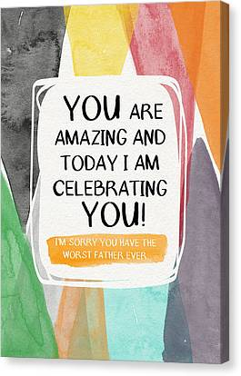 Worst Father Ever- Greeting Card Art By Linda Woods Canvas Print by Linda Woods
