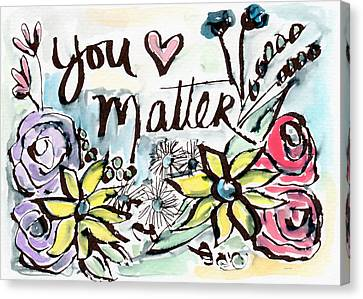 You Matter- Watercolor Art By Linda Woods Canvas Print by Linda Woods