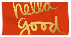 Hella Good In Orange And Gold Hand Towel by Linda Woods