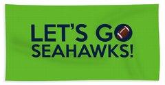 Let's Go Seahawks Hand Towel by Florian Rodarte