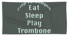 Trombone Eat Sleep Play Trombone 5518.02 Hand Towel by M K  Miller