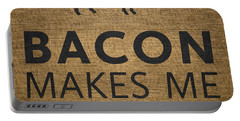 Bacon Makes Me Happy Portable Battery Charger by Nancy Ingersoll