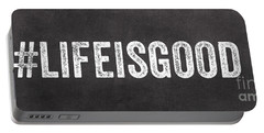 Life Is Good Portable Battery Charger by Linda Woods
