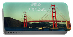 Love Can Build A Bridge- Inspirational Art Portable Battery Charger by Linda Woods