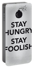My Stay Hungry Stay Foolish Poster Portable Battery Charger by Chungkong Art