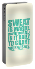 Sweat Is Magic. Cover Yourself In It Daily To Grant Your Wishes Gym Motivational Quotes Poster Portable Battery Charger by Lab No 4