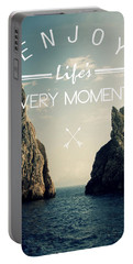Enjoy Life Every Momens Portable Battery Charger by Mark Ashkenazi