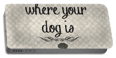 Home Is Where Your Dog Is-jp3039 Portable Battery Charger by Jean Plout