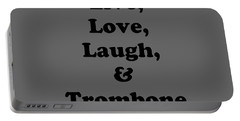 Live Love Laugh And Trombone 5606.02 Portable Battery Charger by M K  Miller