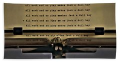 All Work And No Play Makes Jack A Dull Boy Beach Towel by Florian Rodarte