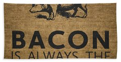 Bacon Is Always The Secret Ingredient Beach Towel by Nancy Ingersoll