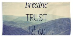 Breathe Trust Let Go Beach Sheet by Kim Hojnacki