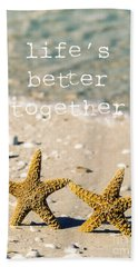 Life's Better Together Beach Towel by Edward Fielding