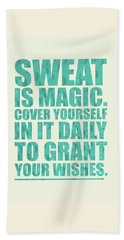 Sweat Is Magic. Cover Yourself In It Daily To Grant Your Wishes Gym Motivational Quotes Poster Beach Towel by Lab No 4