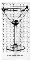 So Many Martinis So Little Time Beach Sheet by Jon Neidert