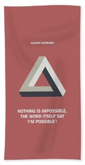 Nothing Is Impossible Audrey Hepburn Quotes Poster Beach Towel by Lab No 4 The Quotography Department