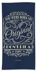 You Were Born An Original Motivational Quotes Poster Beach Sheet by Lab No 4