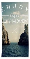 Enjoy Life Every Momens Beach Towel by Mark Ashkenazi