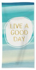 Live A Good Day- Art By Linda Woods Beach Sheet by Linda Woods
