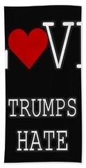 Love Trumps Hate Beach Sheet by Dan Sproul