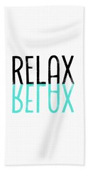 Text Art Relax - Cyan Beach Towel by Melanie Viola